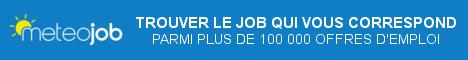 Trouver le job qui vous correspond sur Meteojob parmi plus de 100000 offres d'emploi